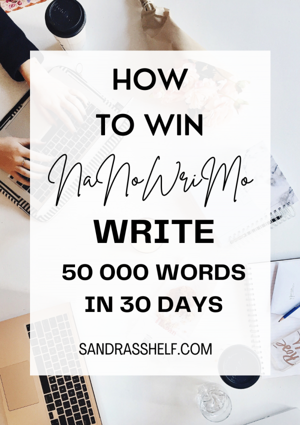 How to Win NaNoWriMo and Write 50 000 Words in 30 Days