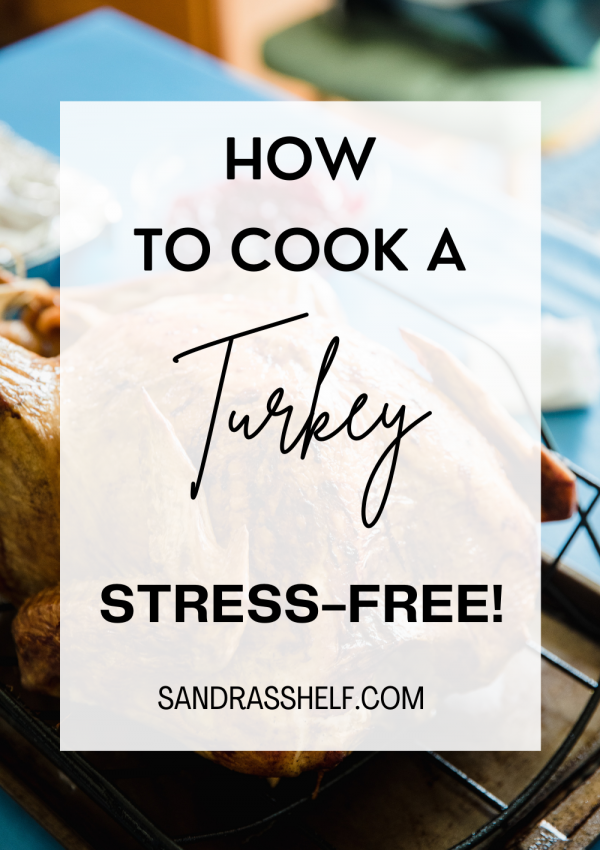 How to Cook a Turkey Stress-Free