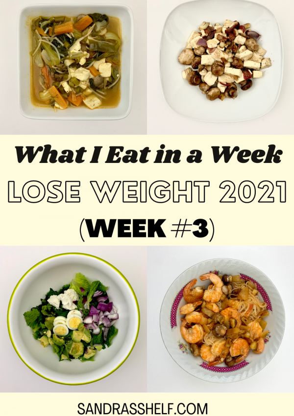 What I Eat in a Week to Lose Weight in 2021 (Week #3)
