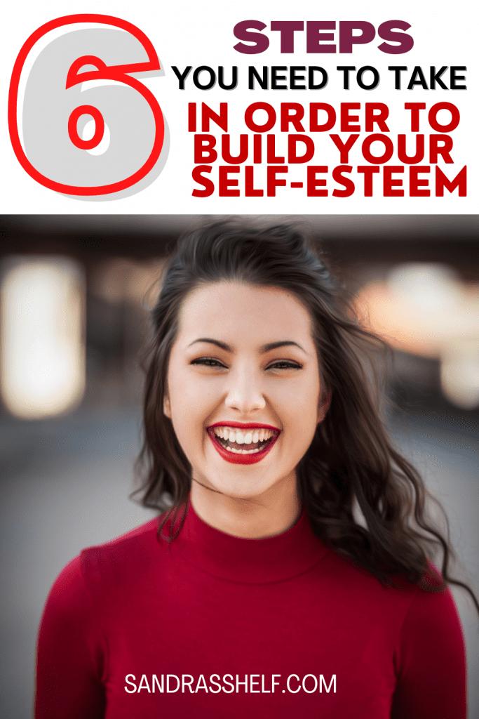 How to Build Self-Esteem (6 Crucial Steps to Follow)